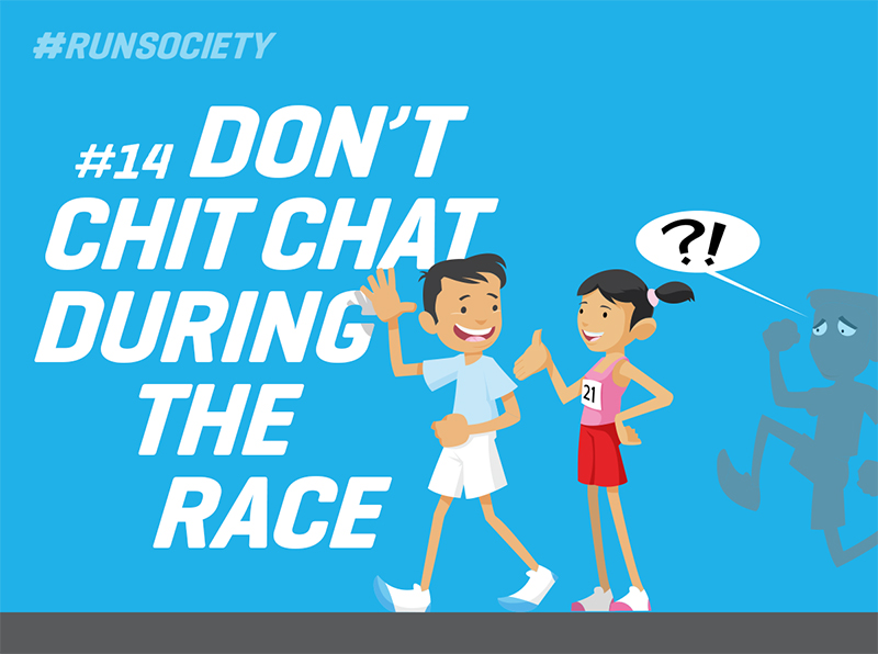Don't chit chat during the race