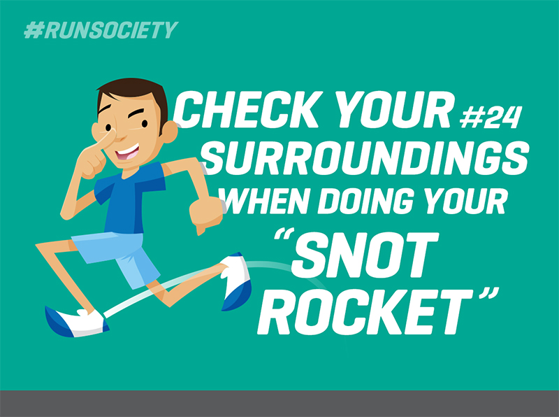 Check your surroundings when doing your snot rocket