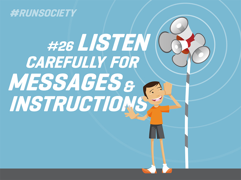 Listen carefully for messages and instructions