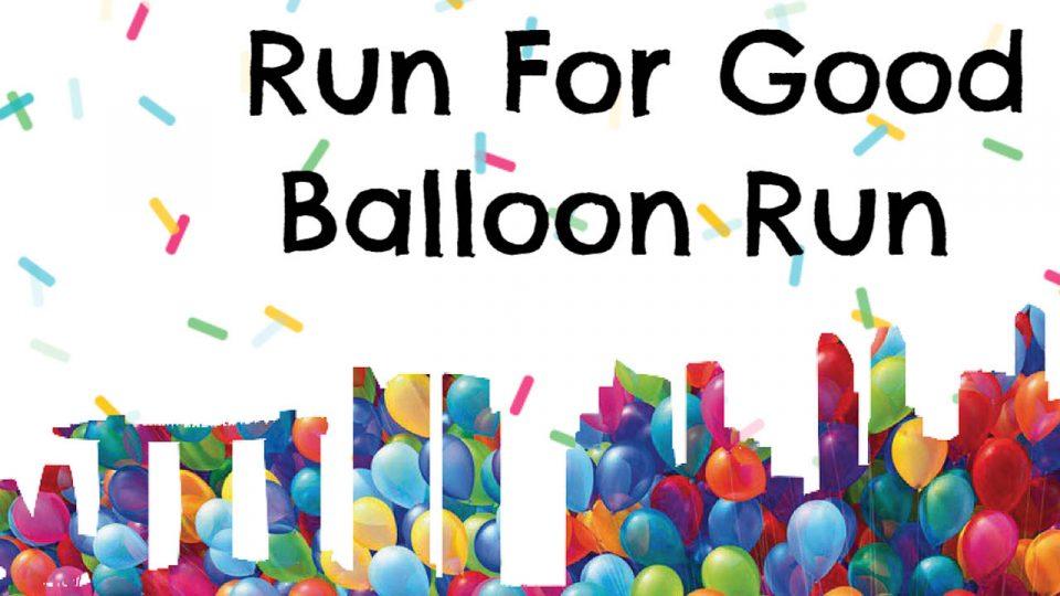 Run For Good Balloon Run 2017