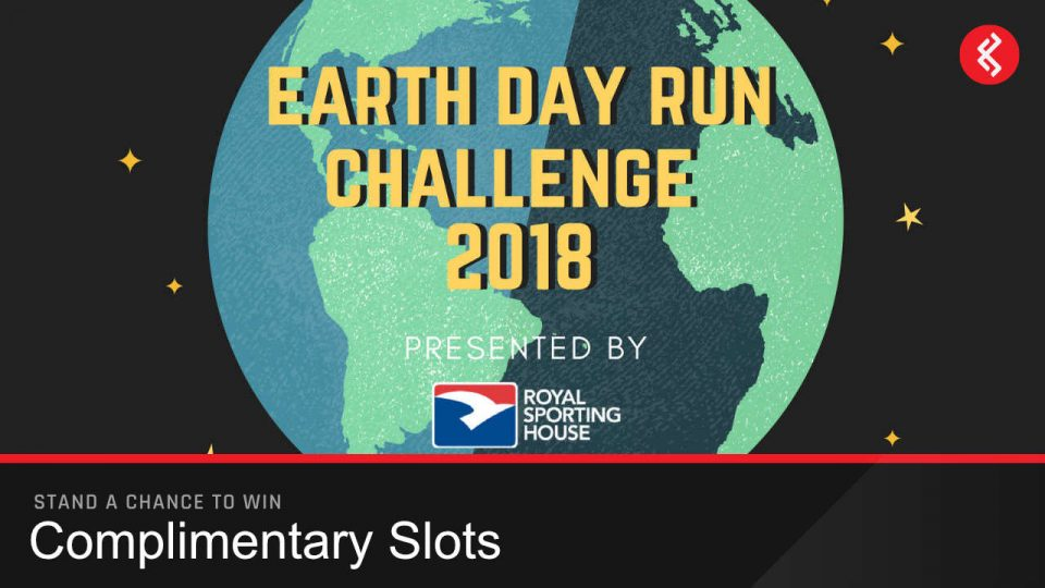 Earth Day Run Challenge 2018 By Royal Sporting House: Complimentary Slots