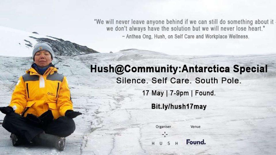 Hush@Community: Antarctica Special 2018