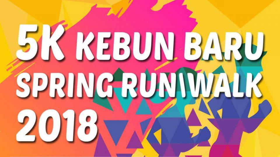 Kebun Baru Spring Run / Walk 2018