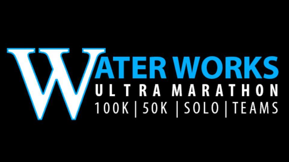 Water Works Ultra Marathon 2018