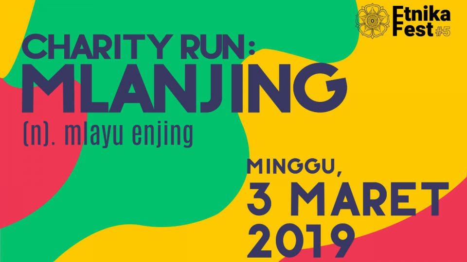 MLANJING (Mlayu Enjing): Charity Run ETNIKA FEST #5 FIB UGM